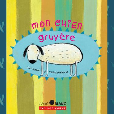 MON CHIEN GRUYÈRE